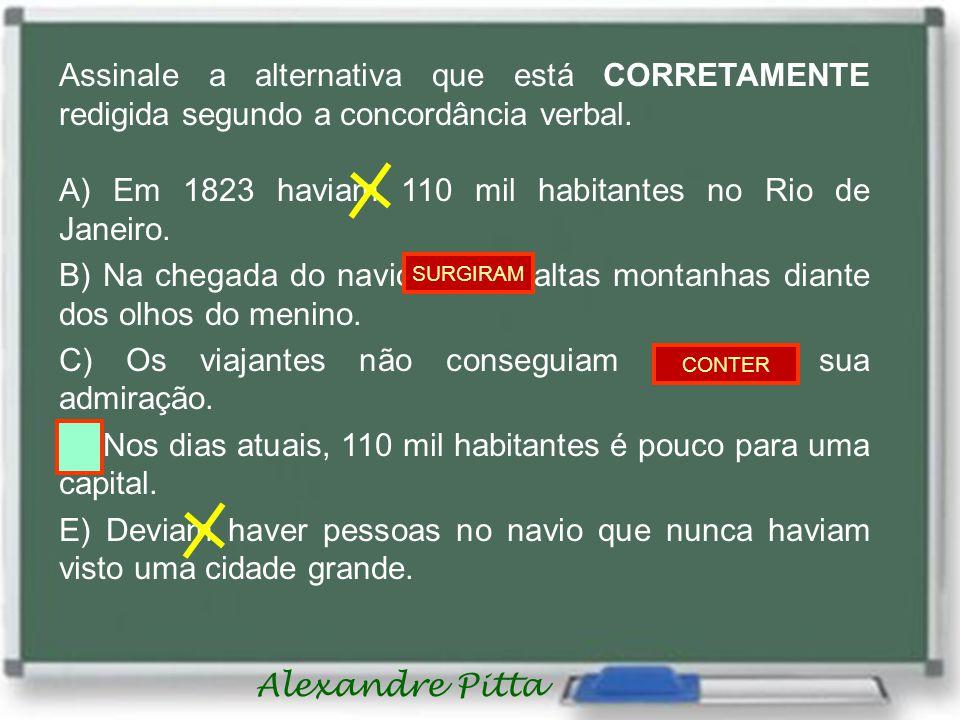 A) Em 1823 haviam 110 mil habitantes no Rio de Janeiro.