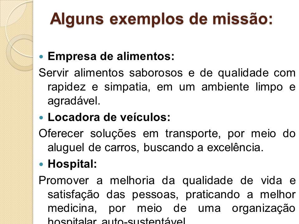 Alguns exemplos de missão: