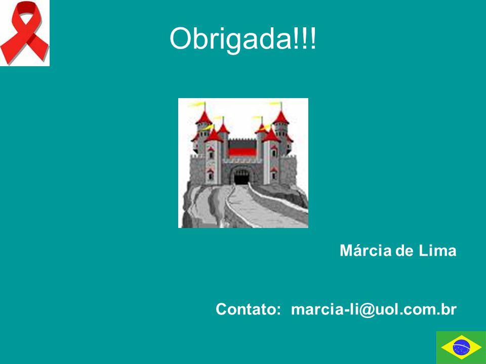 Obrigada!!! Márcia de Lima Contato: marcia-li@uol.com.br