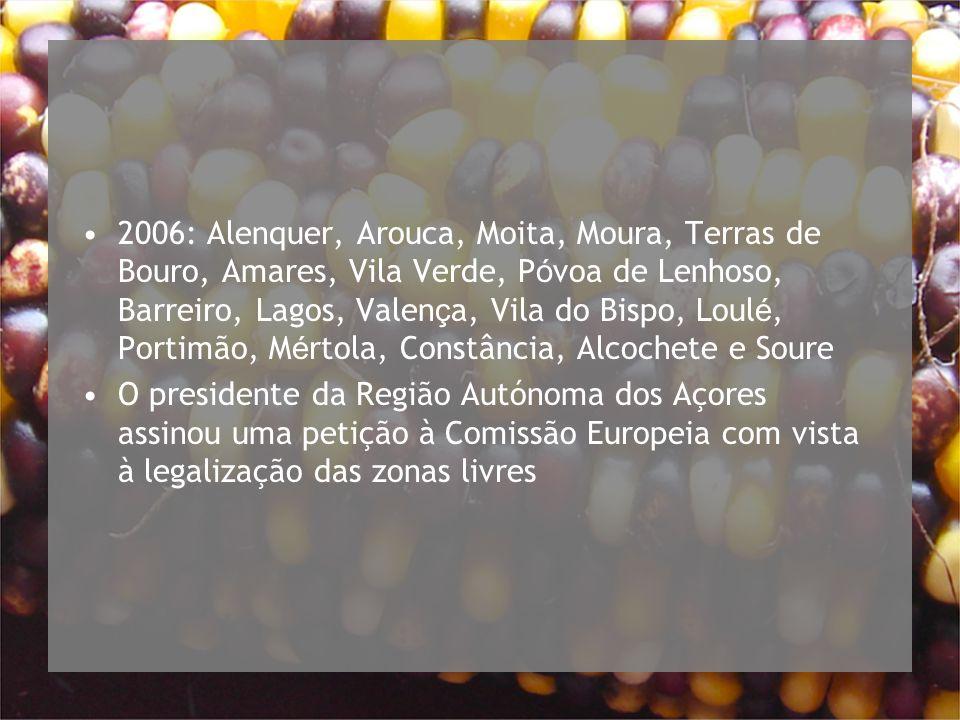 2006: Alenquer, Arouca, Moita, Moura, Terras de Bouro, Amares, Vila Verde, Póvoa de Lenhoso, Barreiro, Lagos, Valença, Vila do Bispo, Loulé, Portimão, Mértola, Constância, Alcochete e Soure