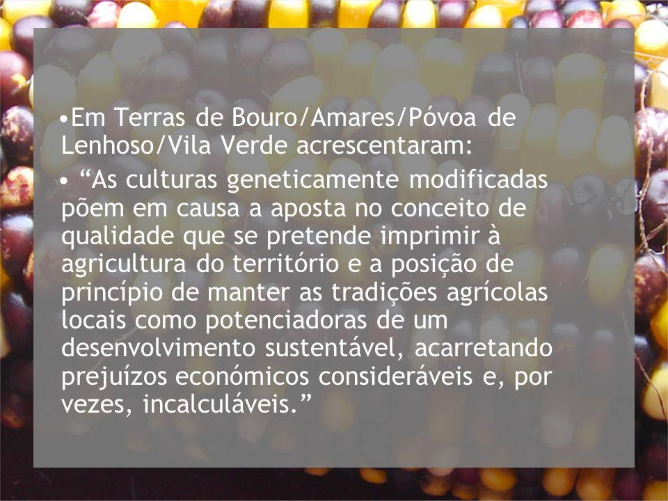 Em Terras de Bouro/Amares/Póvoa de Lenhoso/Vila Verde acrescentaram:
