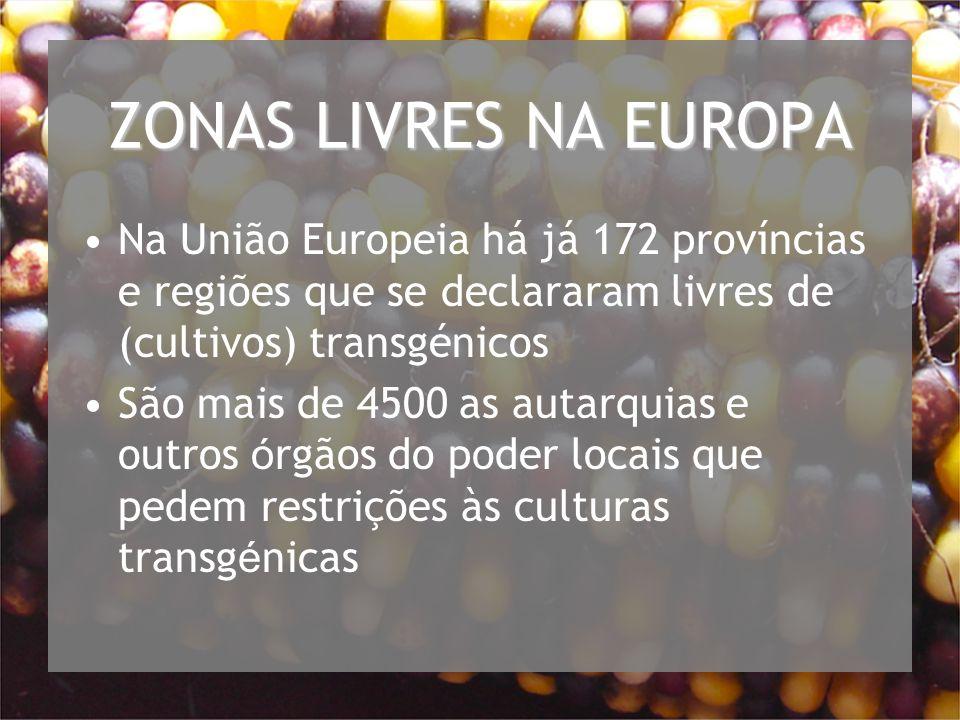 ZONAS LIVRES NA EUROPA Na União Europeia há já 172 províncias e regiões que se declararam livres de (cultivos) transgénicos.