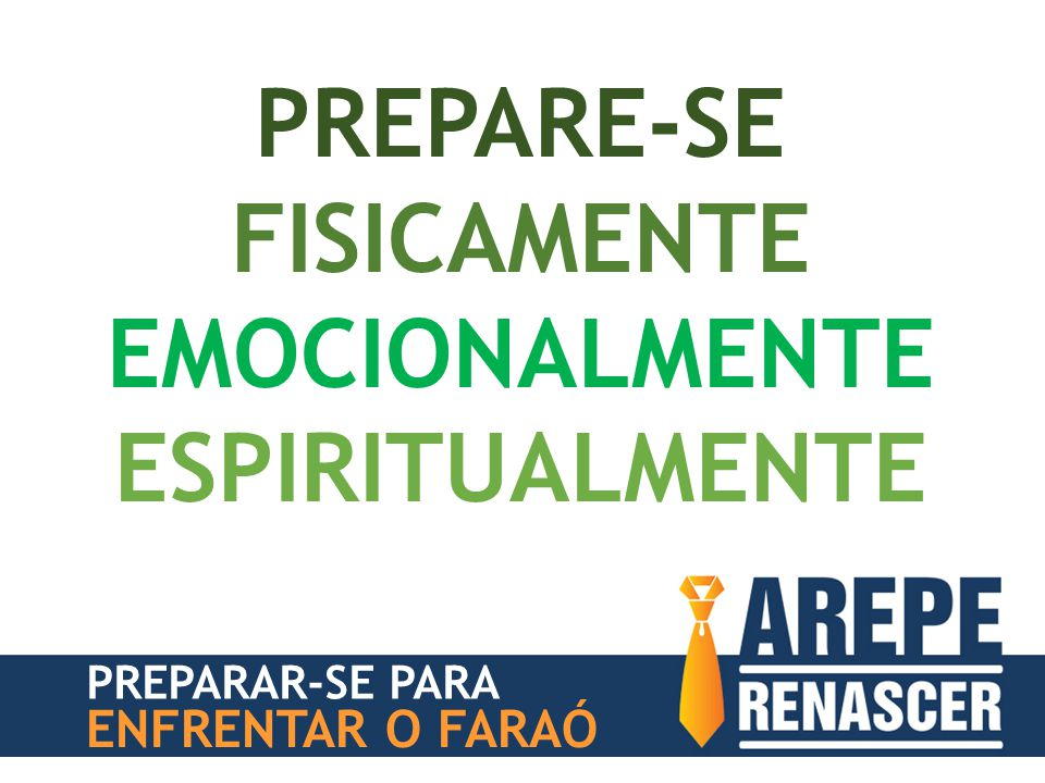 PREPARE-SE FISICAMENTE EMOCIONALMENTE ESPIRITUALMENTE