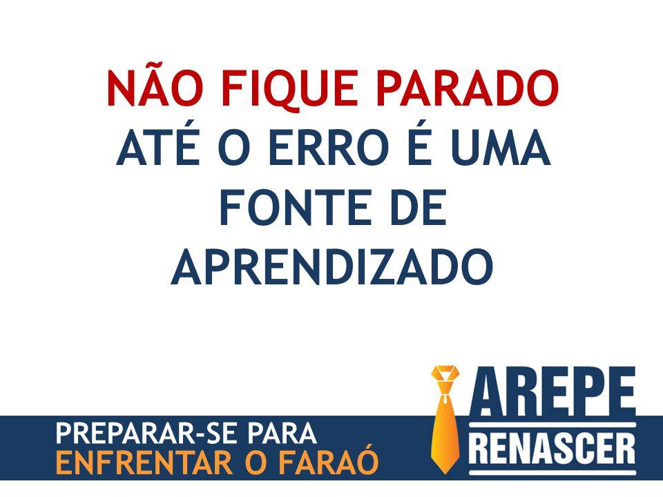 ATÉ O ERRO É UMA FONTE DE APRENDIZADO
