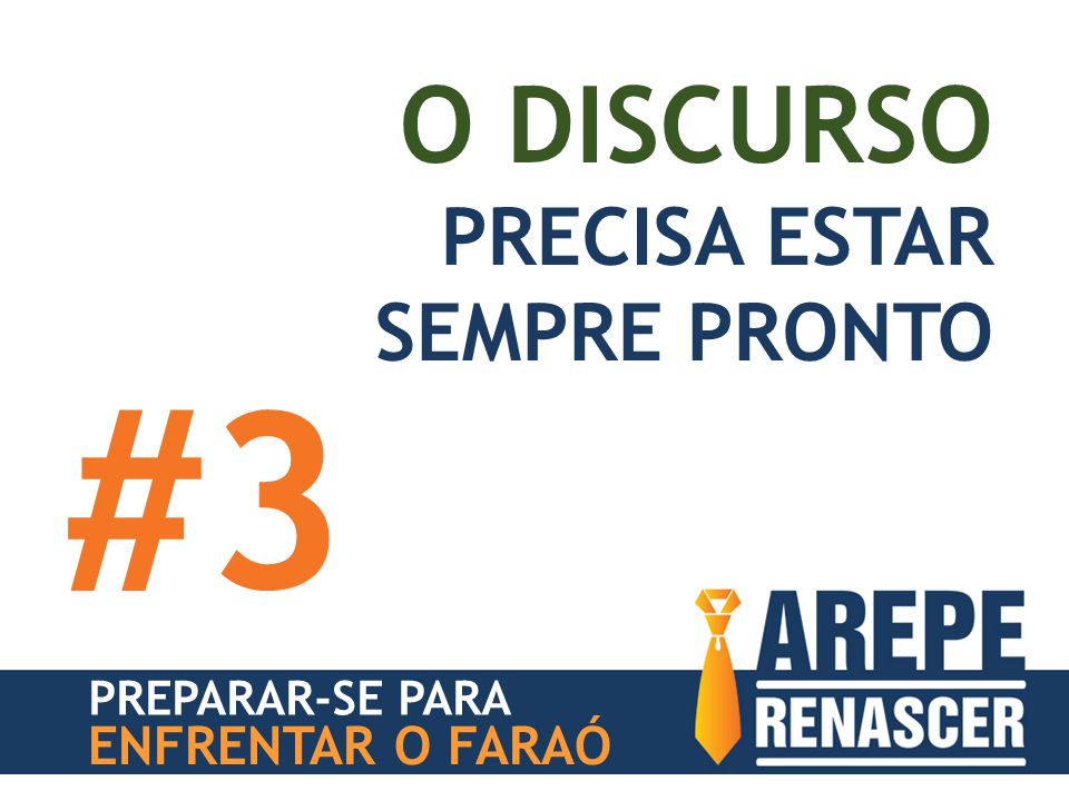 #3 O DISCURSO PRECISA ESTAR SEMPRE PRONTO ENFRENTAR O FARAÓ