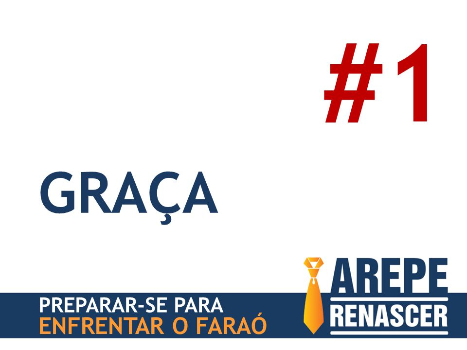 #1 GRAÇA PREPARAR-SE PARA ENFRENTAR O FARAÓ