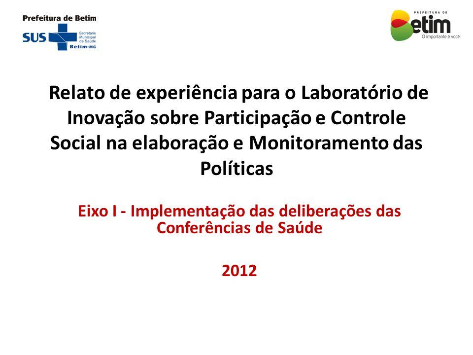Eixo I - Implementação das deliberações das Conferências de Saúde 2012