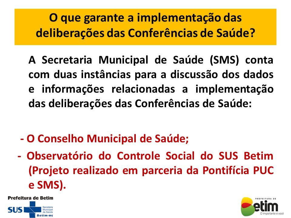 O que garante a implementação das deliberações das Conferências de Saúde
