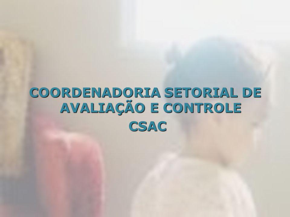 COORDENADORIA SETORIAL DE AVALIAÇÃO E CONTROLE