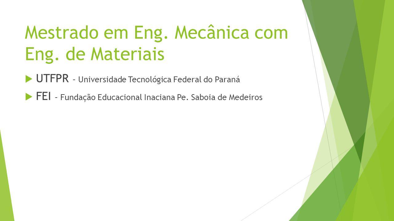 Mestrado em Eng. Mecânica com Eng. de Materiais