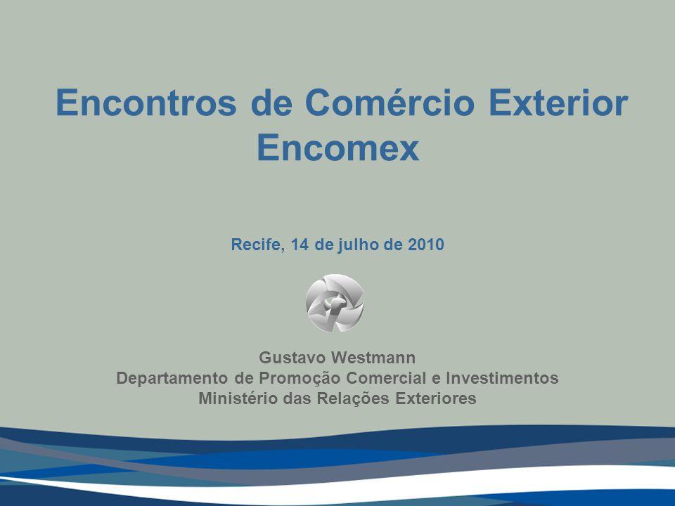 Encomex Encontros de Comércio Exterior Recife, 14 de julho de 2010