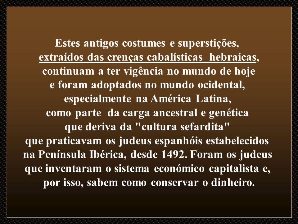 Estes antigos costumes e superstições,