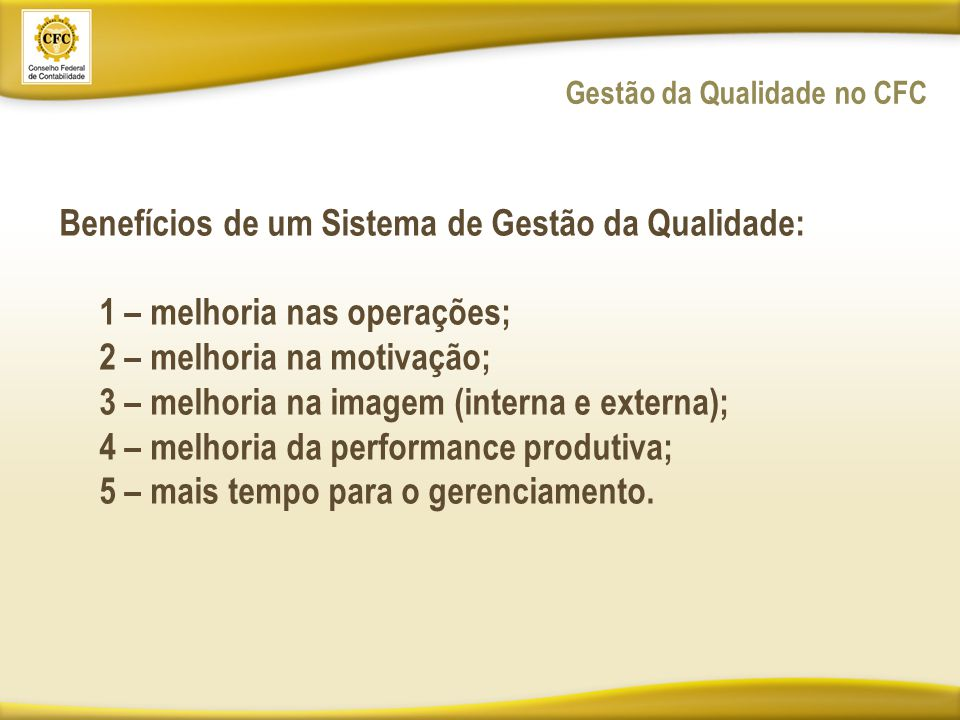Benefícios de um Sistema de Gestão da Qualidade: