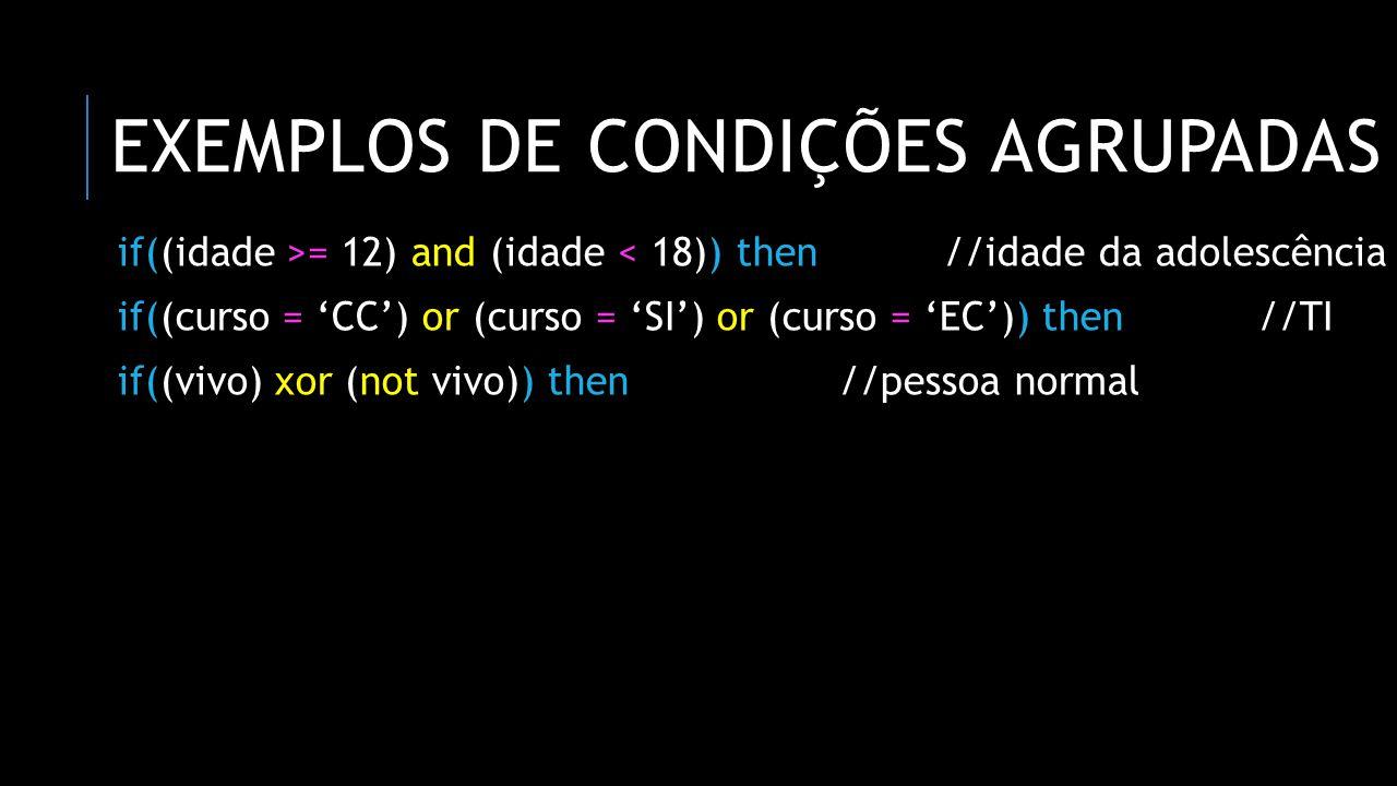 exemplos de condições agrupadas