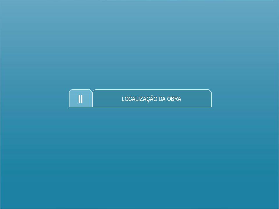 II LOCALIZAÇÃO DA OBRA