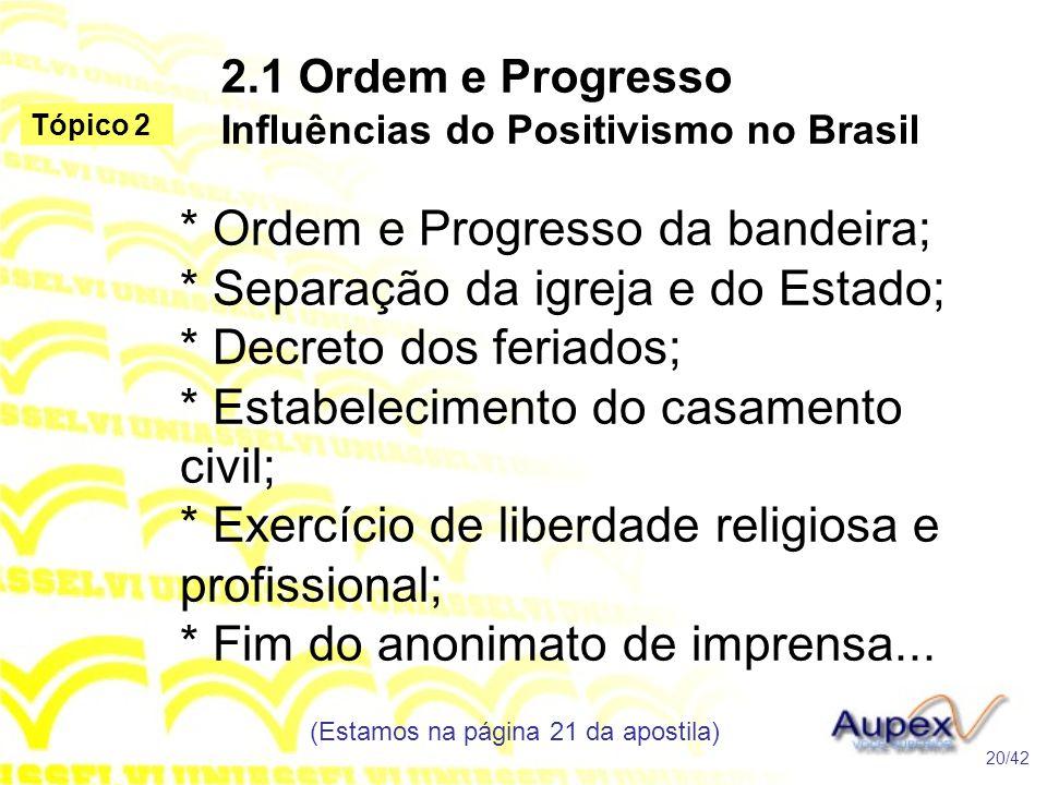 2.1 Ordem e Progresso Influências do Positivismo no Brasil