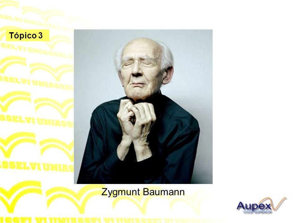 Tópico 3 Zygmunt Baumann