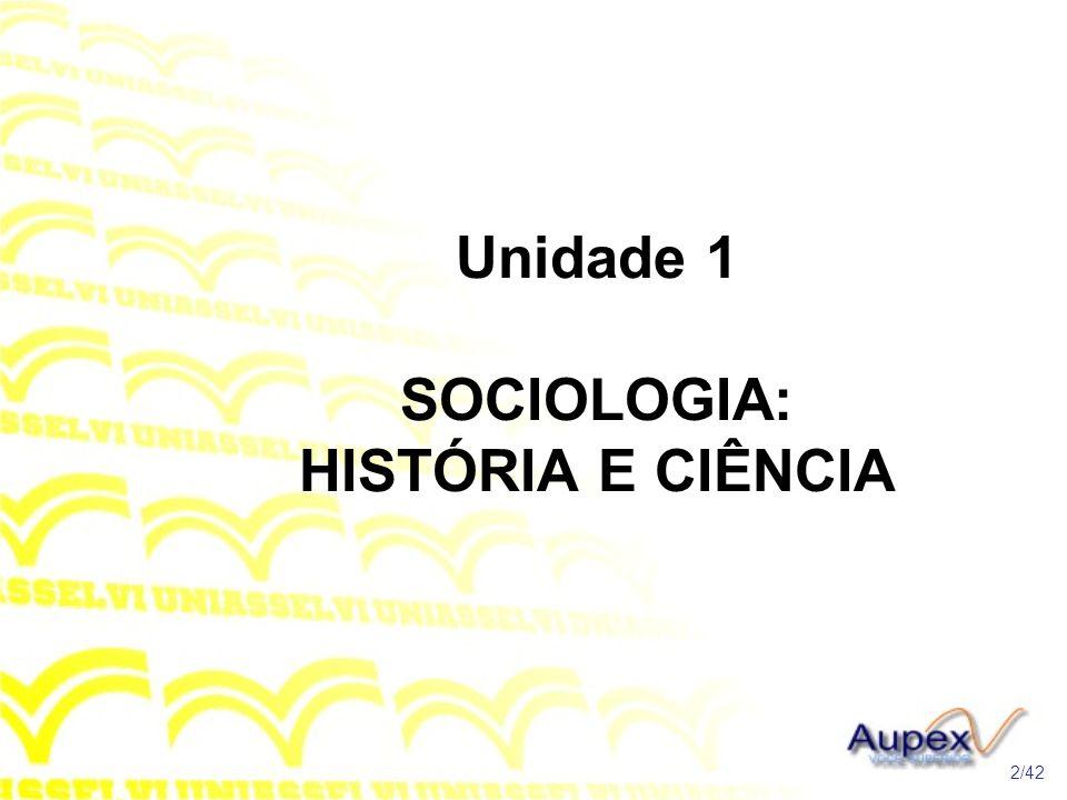 Unidade 1 SOCIOLOGIA: HISTÓRIA E CIÊNCIA