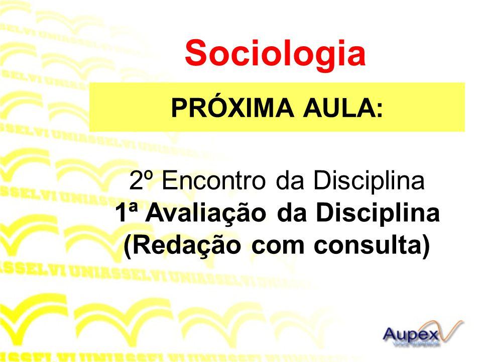 Sociologia PRÓXIMA AULA: