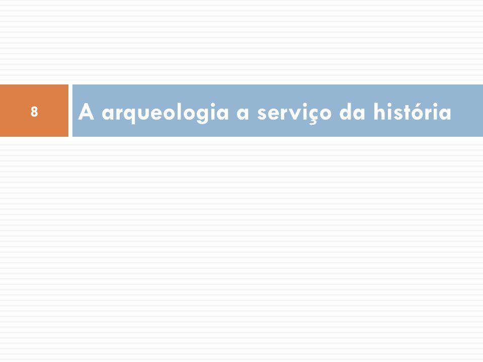 A arqueologia a serviço da história