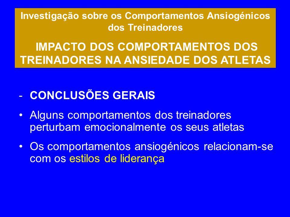 Investigação sobre os Comportamentos Ansiogénicos dos Treinadores IMPACTO DOS COMPORTAMENTOS DOS TREINADORES NA ANSIEDADE DOS ATLETAS