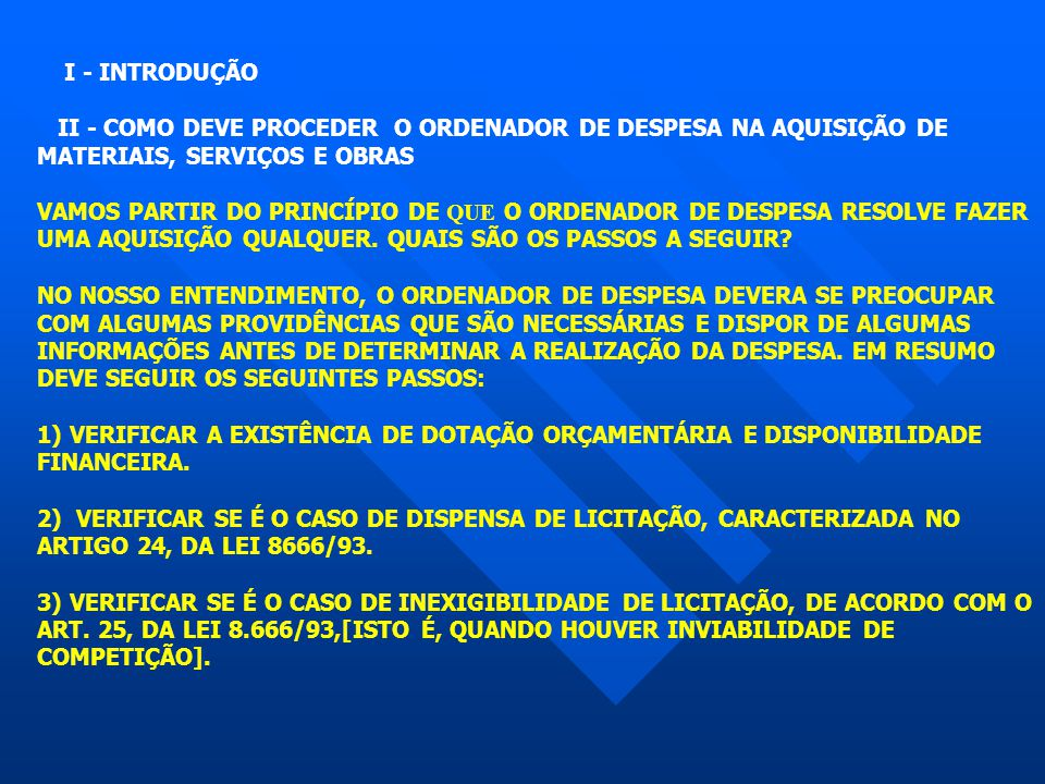 I - INTRODUÇÃO II - COMO DEVE PROCEDER O ORDENADOR DE DESPESA NA AQUISIÇÃO DE MATERIAIS, SERVIÇOS E OBRAS.