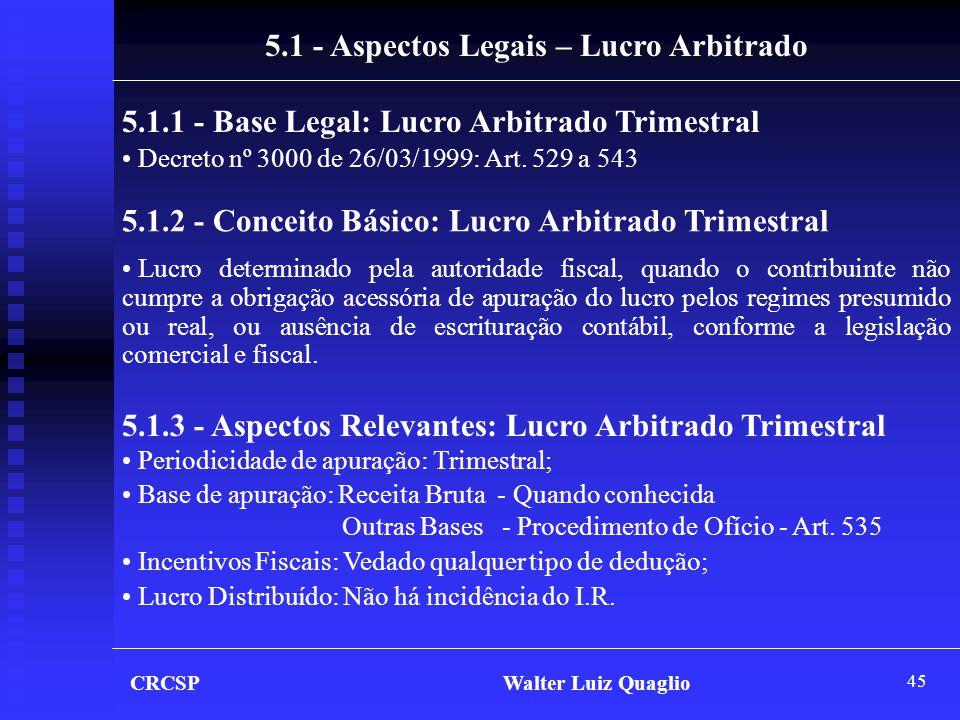 5.1 - Aspectos Legais – Lucro Arbitrado