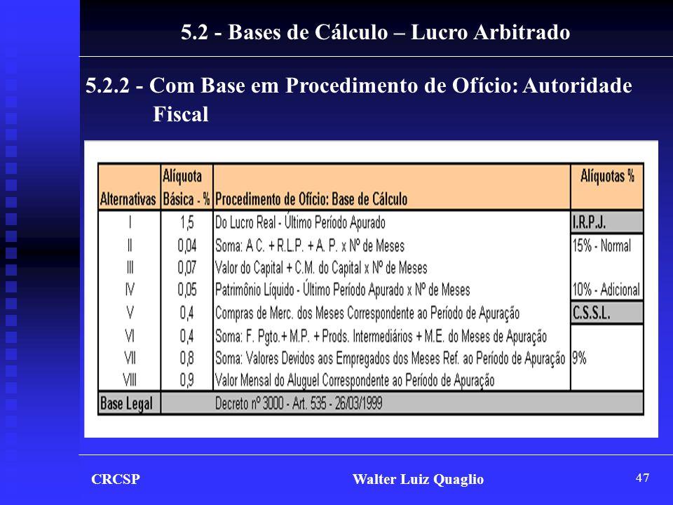 5.2 - Bases de Cálculo – Lucro Arbitrado