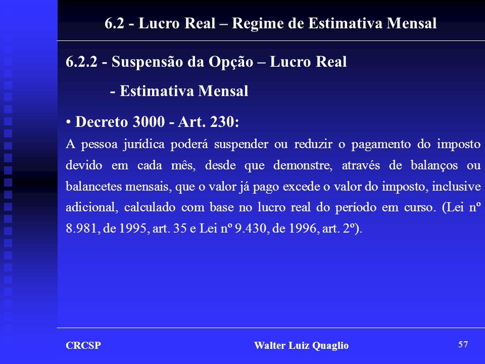 6.2 - Lucro Real – Regime de Estimativa Mensal
