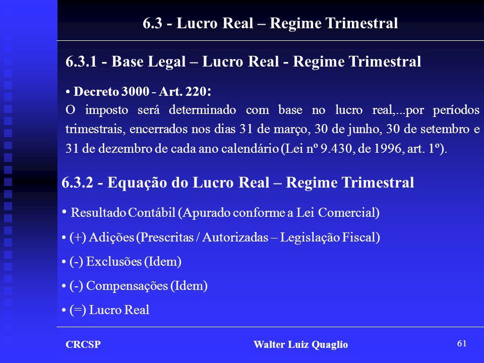 6.3 - Lucro Real – Regime Trimestral