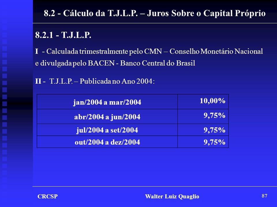 8.2 - Cálculo da T.J.L.P. – Juros Sobre o Capital Próprio