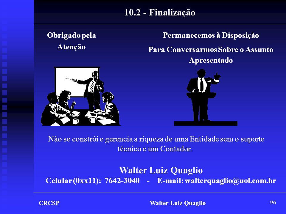 10.2 - Finalização Walter Luiz Quaglio