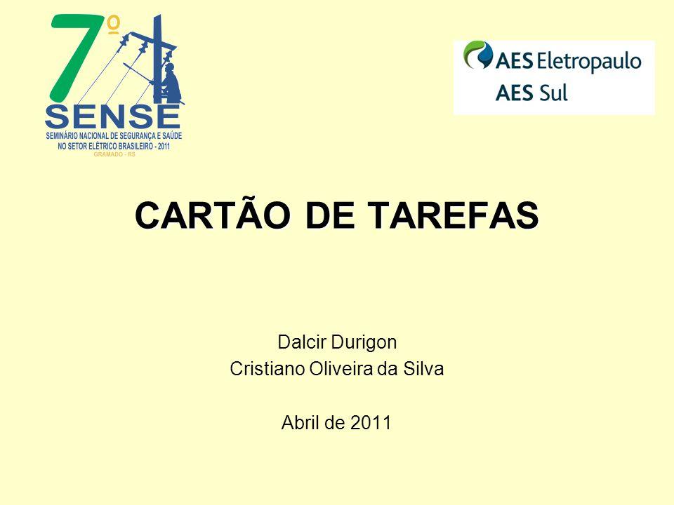 Dalcir Durigon Cristiano Oliveira da Silva Abril de 2011