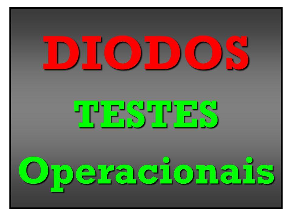 DIODOS TESTES Operacionais