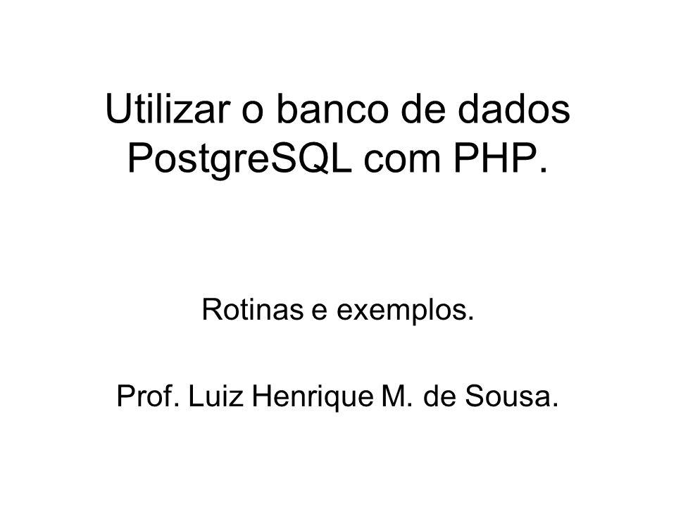 Utilizar o banco de dados PostgreSQL com PHP.