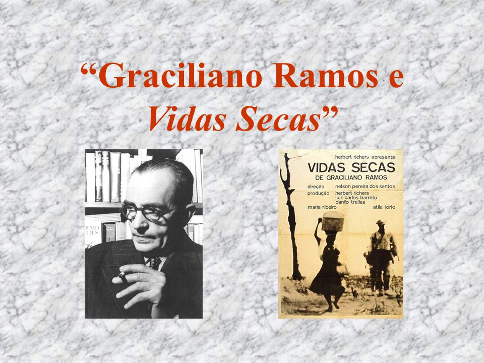 Graciliano Ramos e Vidas Secas