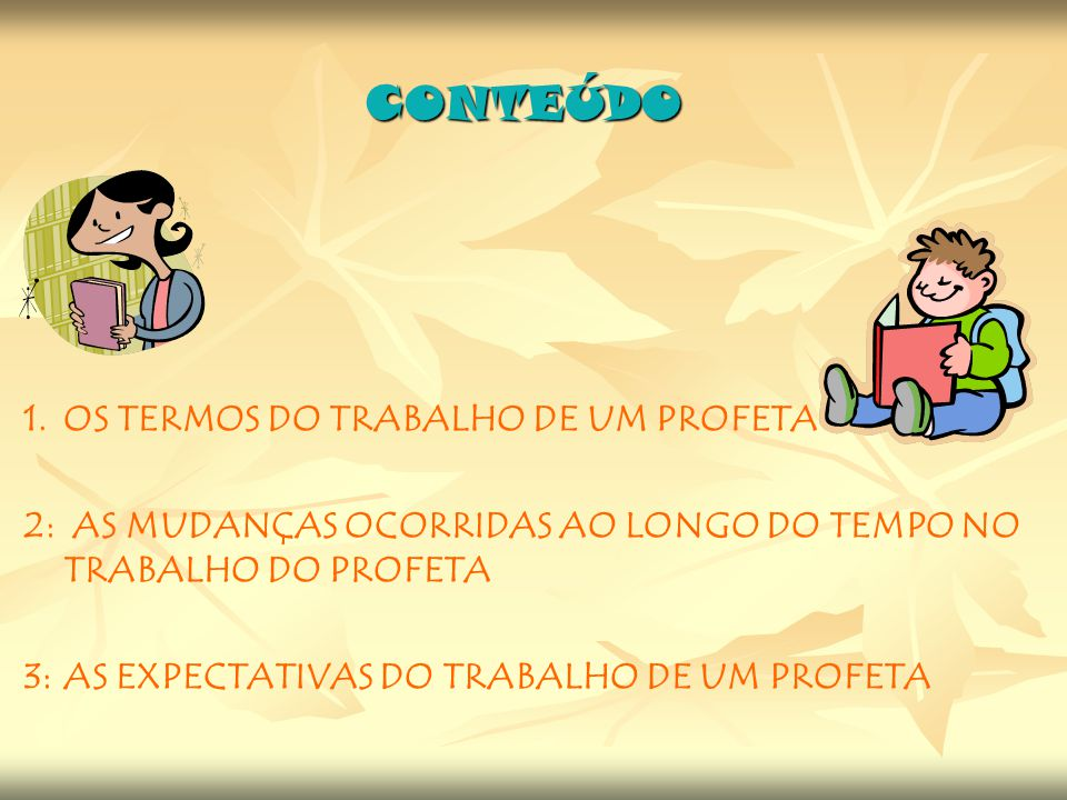 CONTEÚDO 1. OS TERMOS DO TRABALHO DE UM PROFETA