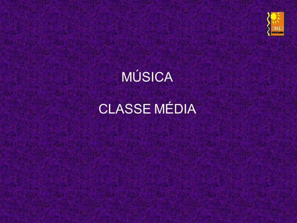 MÚSICA CLASSE MÉDIA