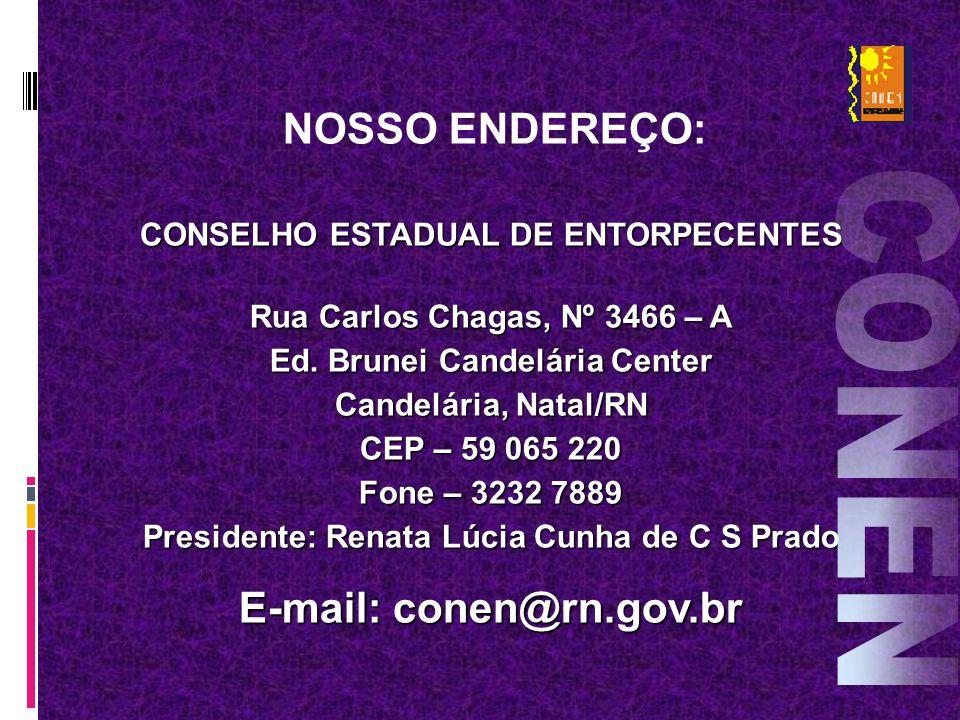 CONEN E-mail: conen@rn.gov.br CONSELHO ESTADUAL DE ENTORPECENTES