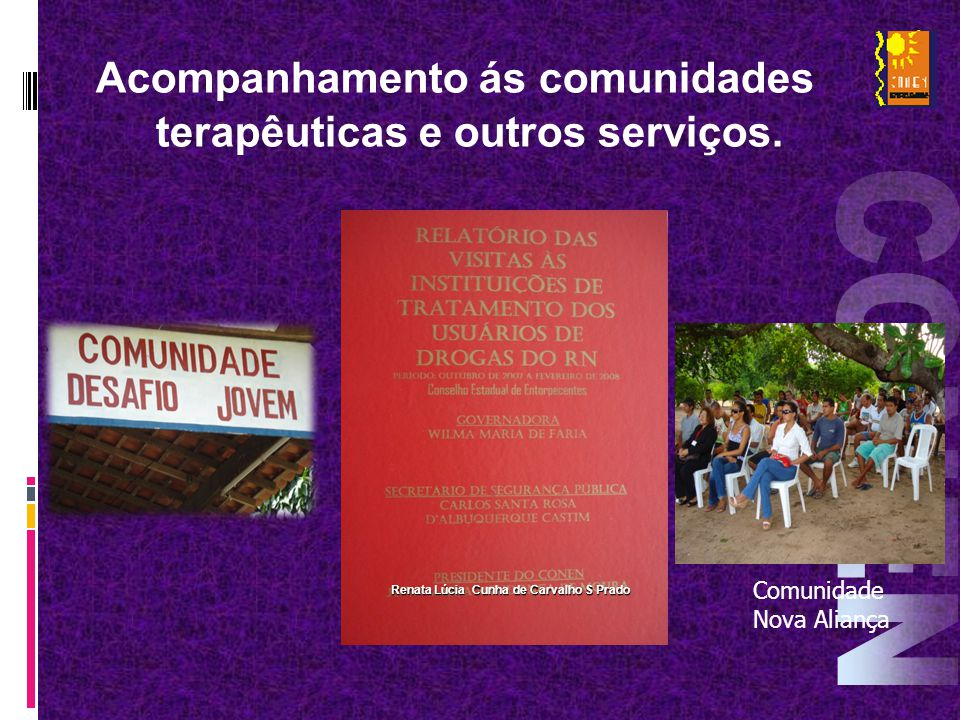 CONEN Acompanhamento ás comunidades terapêuticas e outros serviços.