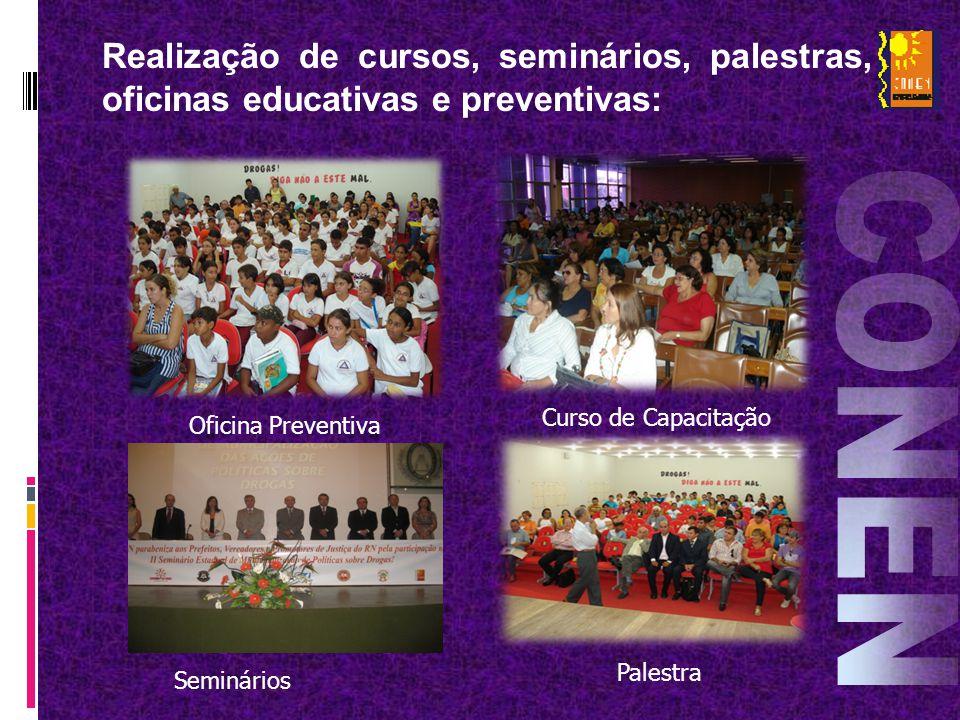 Realização de cursos, seminários, palestras, oficinas educativas e preventivas: