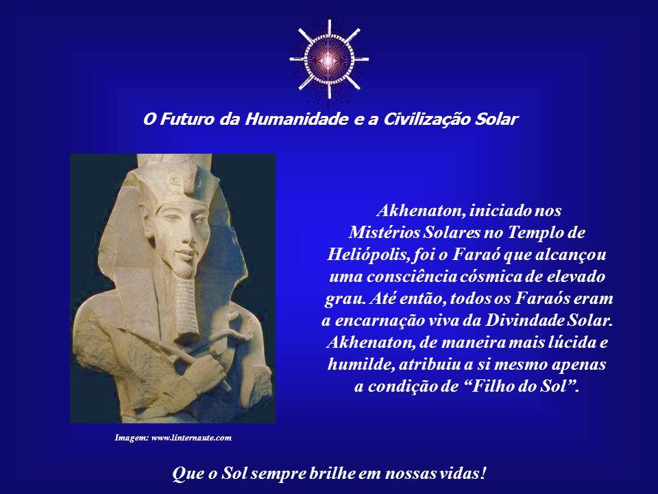 ☼ Akhenaton, iniciado nos Mistérios Solares no Templo de