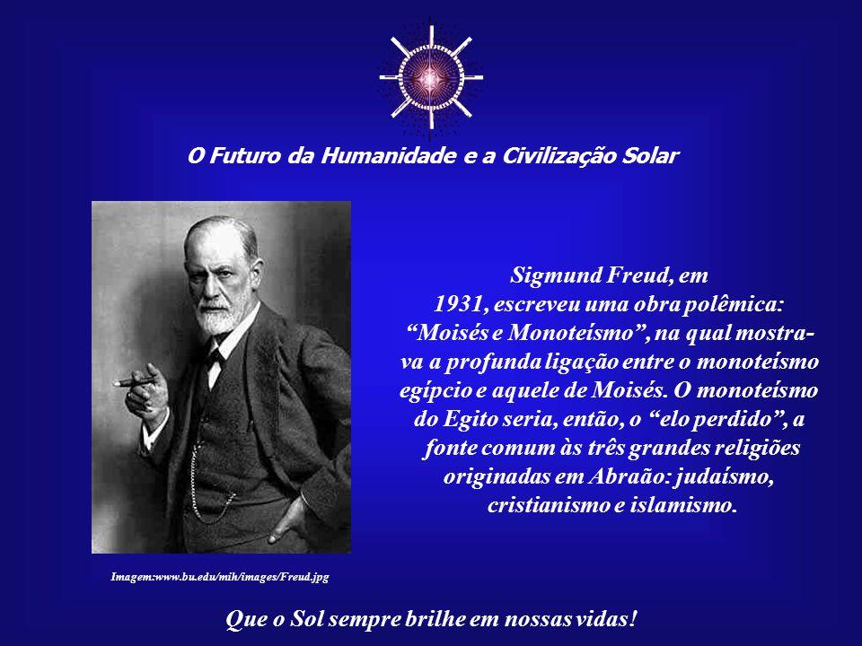 ☼ Sigmund Freud, em 1931, escreveu uma obra polêmica: