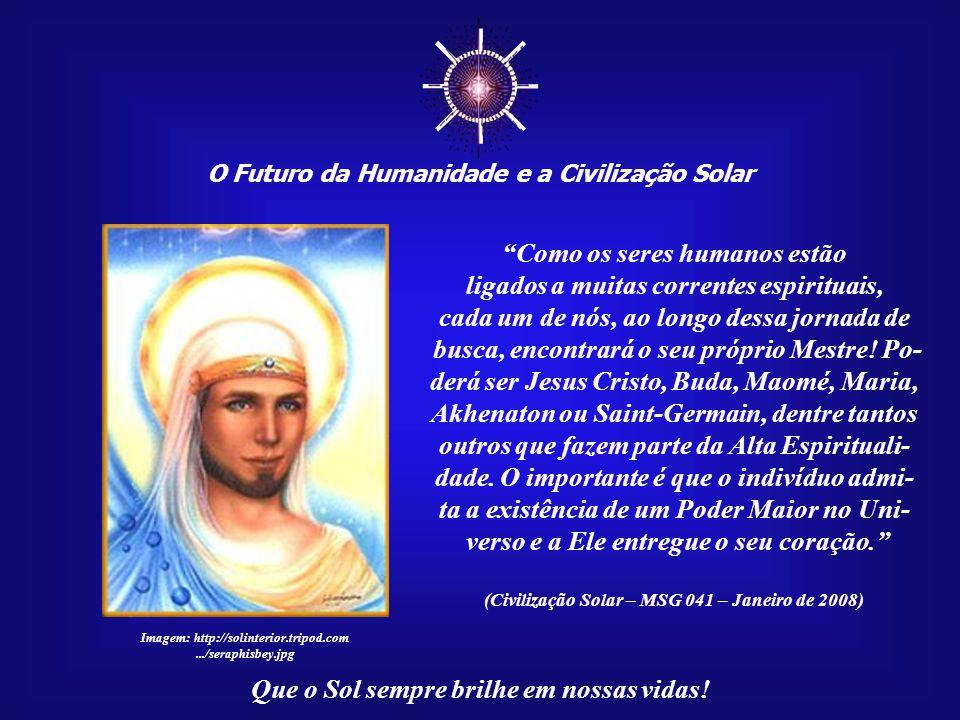 ☼ Como os seres humanos estão ligados a muitas correntes espirituais,