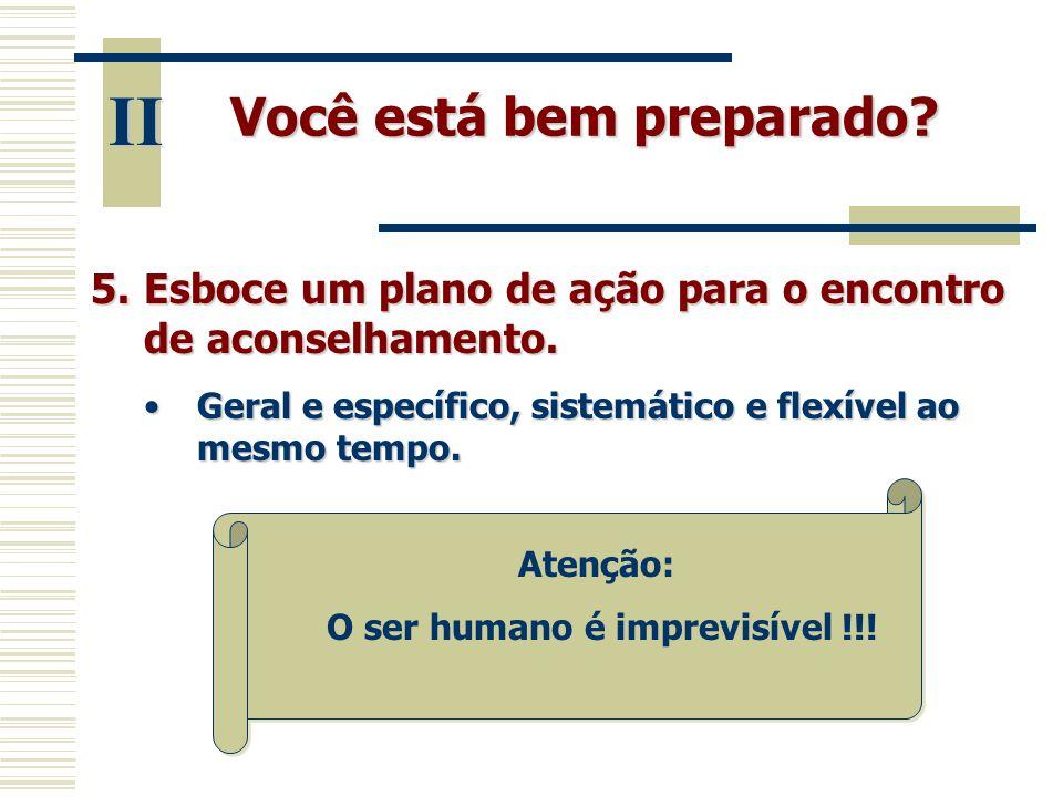 Você está bem preparado O ser humano é imprevisível !!!