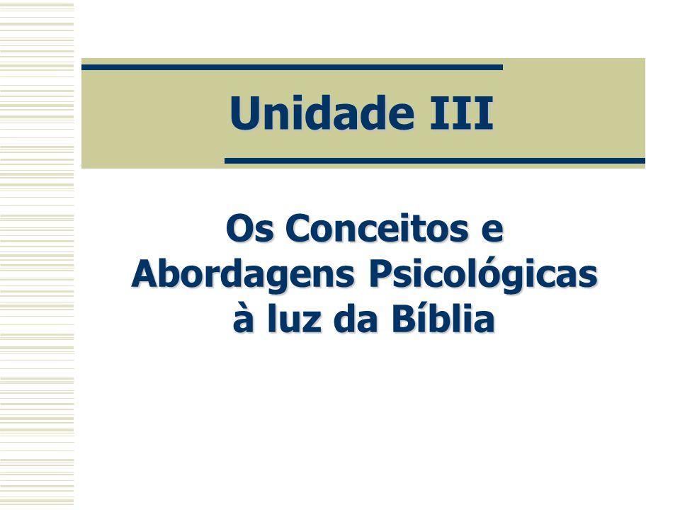 Os Conceitos e Abordagens Psicológicas à luz da Bíblia