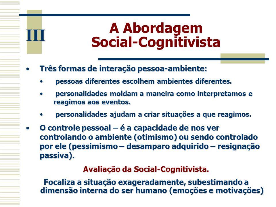 A Abordagem Social-Cognitivista Avaliação da Social-Cognitivista.