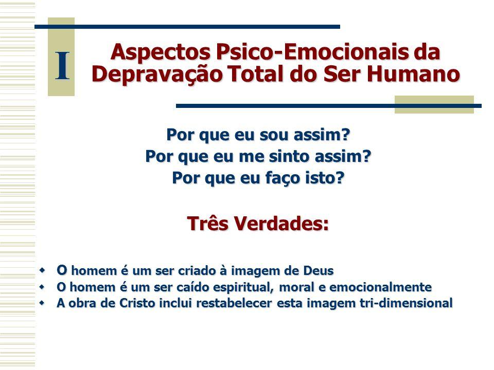 I Aspectos Psico-Emocionais da Depravação Total do Ser Humano