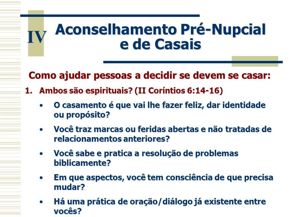 IV Aconselhamento Pré-Nupcial e de Casais