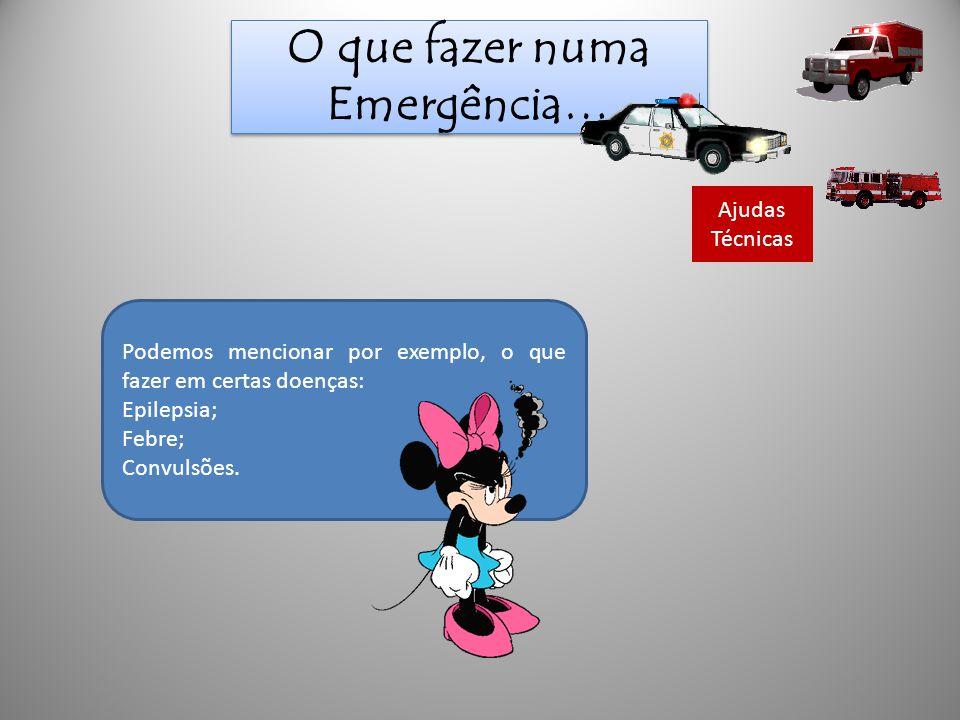 O que fazer numa Emergência…